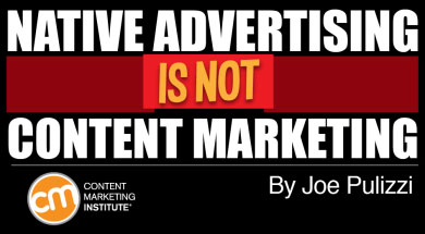 Native Advertising is NOT Content Marketing